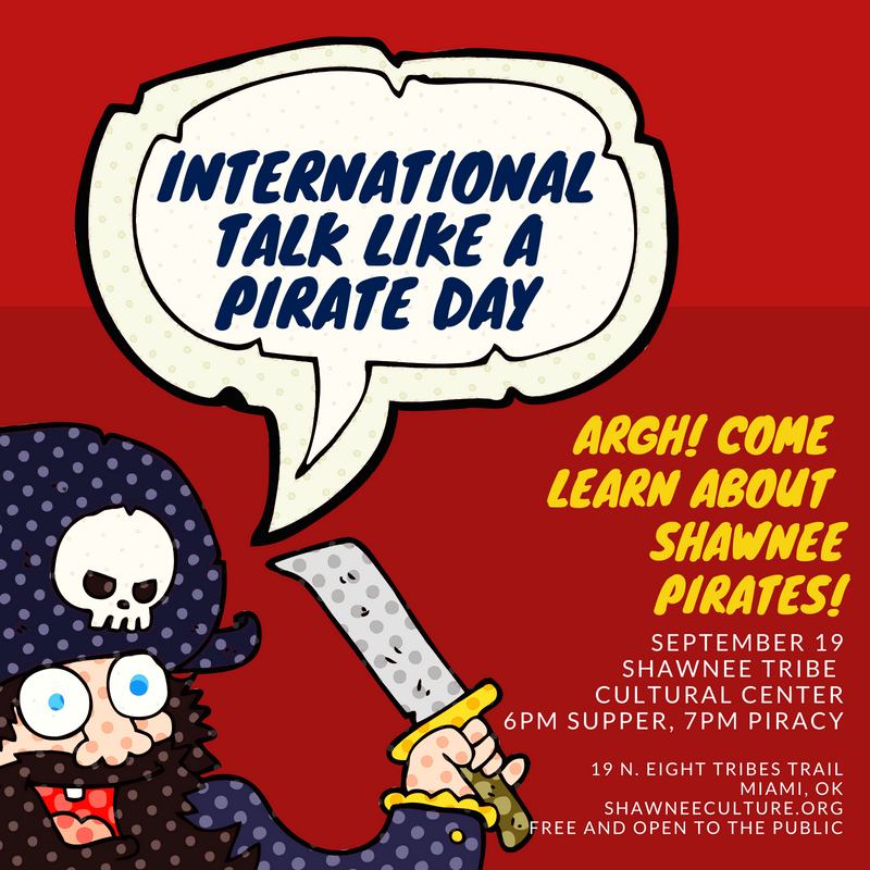 Shawnee Tribe Cultural Center | Talk Like a Pirate Day